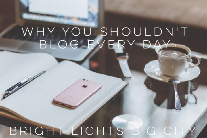 Why you shouldn't blog every day…