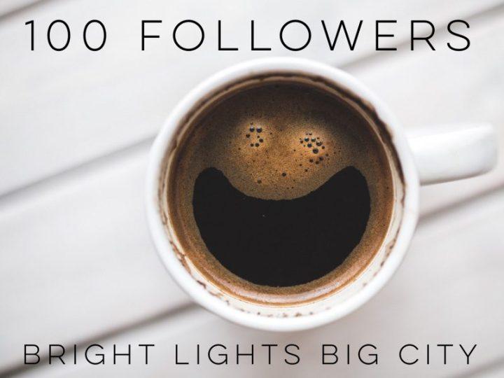 Bright Lights Big City has reached 100 followers!