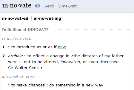 Innovation defined by Merriam-Webster Dictionary