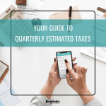 Your Guide to Quarterly Estimated Taxes