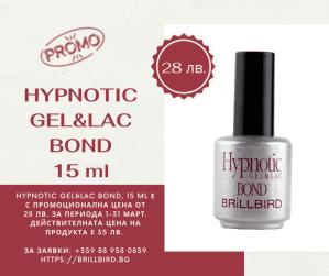 HYPNOTIC GEL&LAC BOND на цена от 28,00 лв. само през март