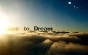 Dare to Dream