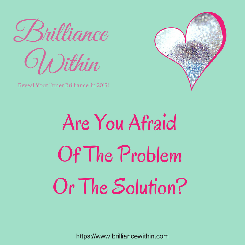 Are You Afraid Of The Problem Or The Solution?