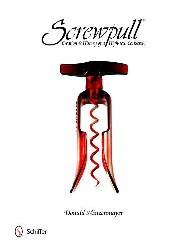 Screwpull: Creation & History of a High-Tech Corkscrew