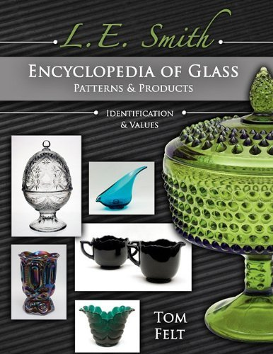 L E Smith Encyclopedia of Glass Patterns & Products, Identification & Values