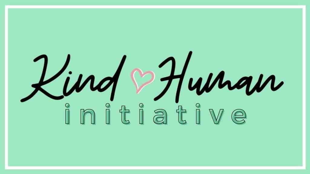 Kind Human written in cursive with a pink heart and initiative written underneath