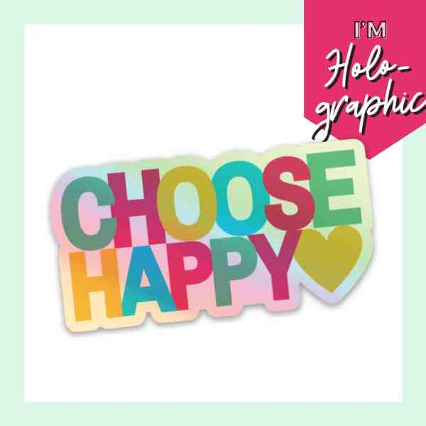 """Choose Happy as as sticker with a badge in the upper right corner that says """"I'm holographic"""""""