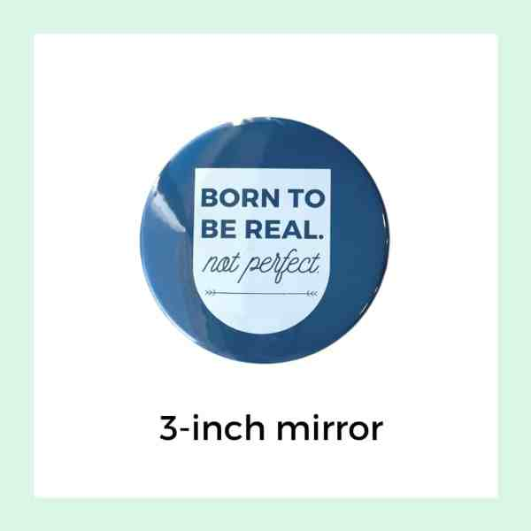 Born to Be REAL 3-inch mirror in blue