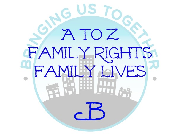 B:  A to Z of Family Rights and Lives