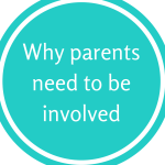 Why parents need to be involved