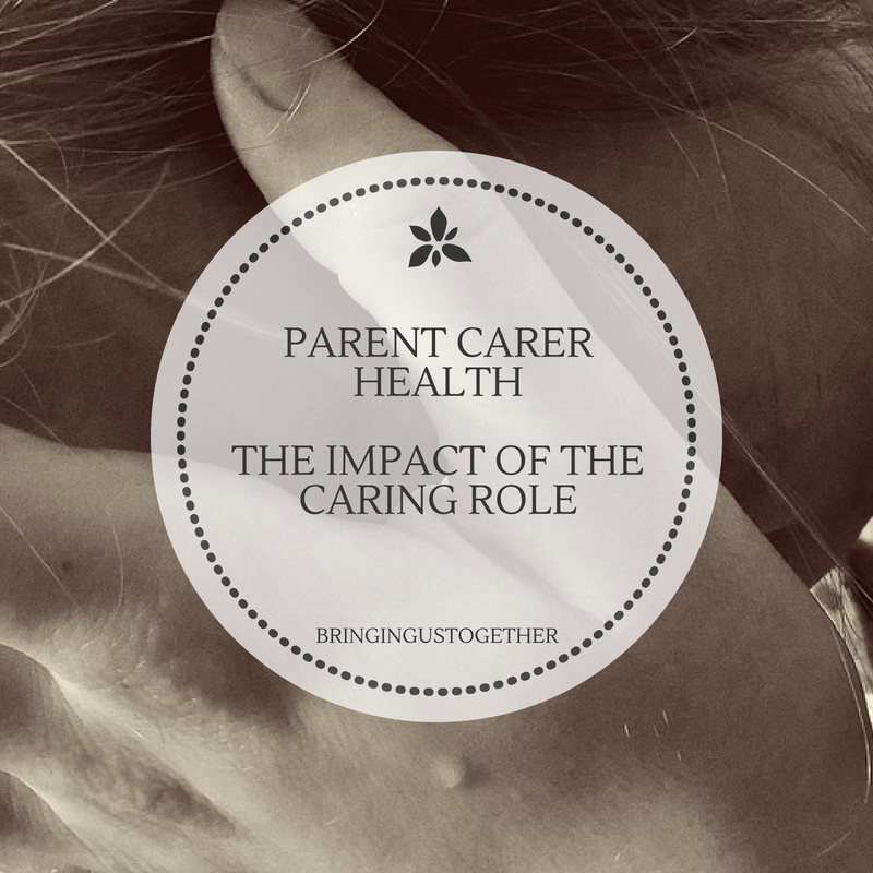 Parent Carer Health – the impact of the caring role