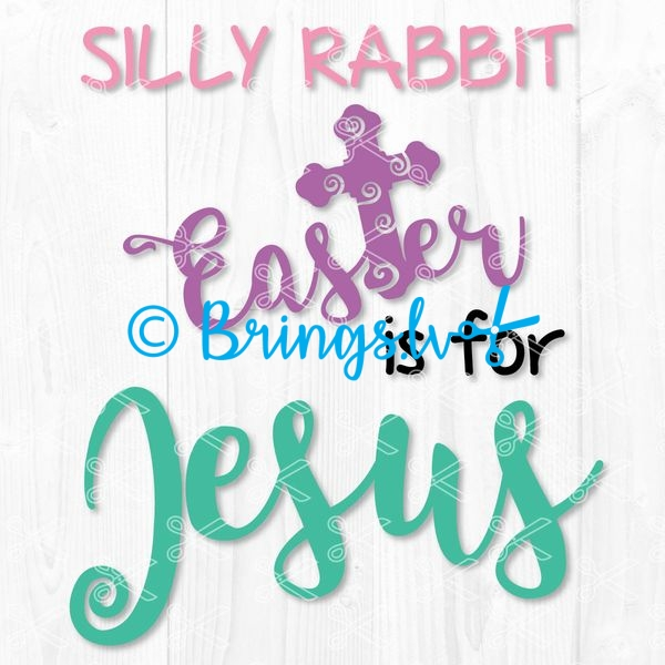 Silly Rabbit Easter Is For Jesus SVG