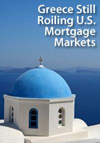 Greece still roiling U.S. mortgage markets
