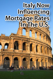 Italy influencing U.S. mortgage rates