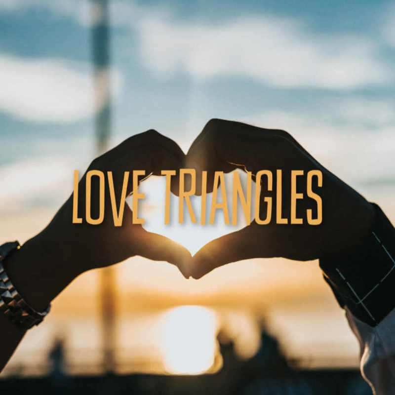 Love Triangles: Right v Wrong