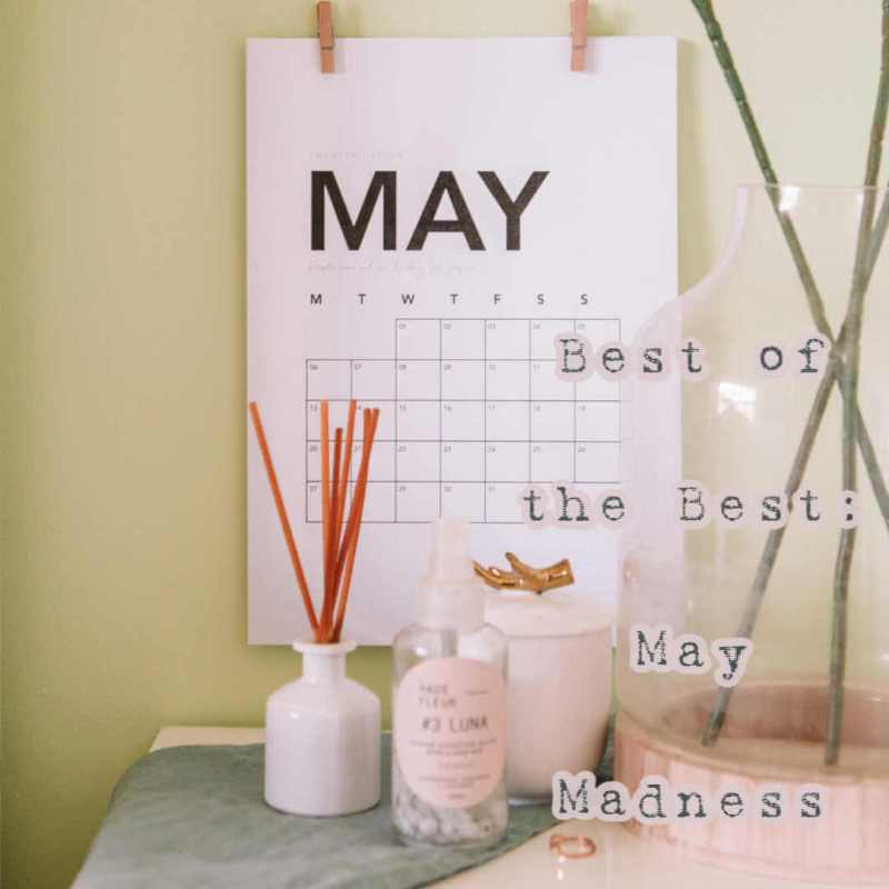 Best of the Best: May Madness