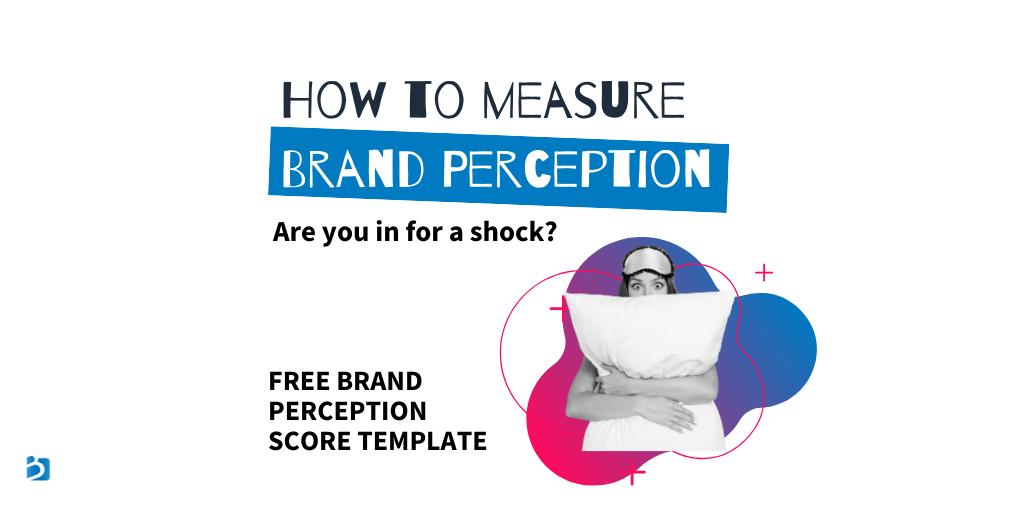 brand perception measurement - survey- metrics