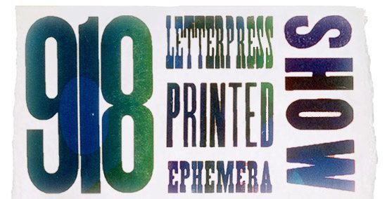 The 918 Letterpress Ephemera Show — Call for Entries