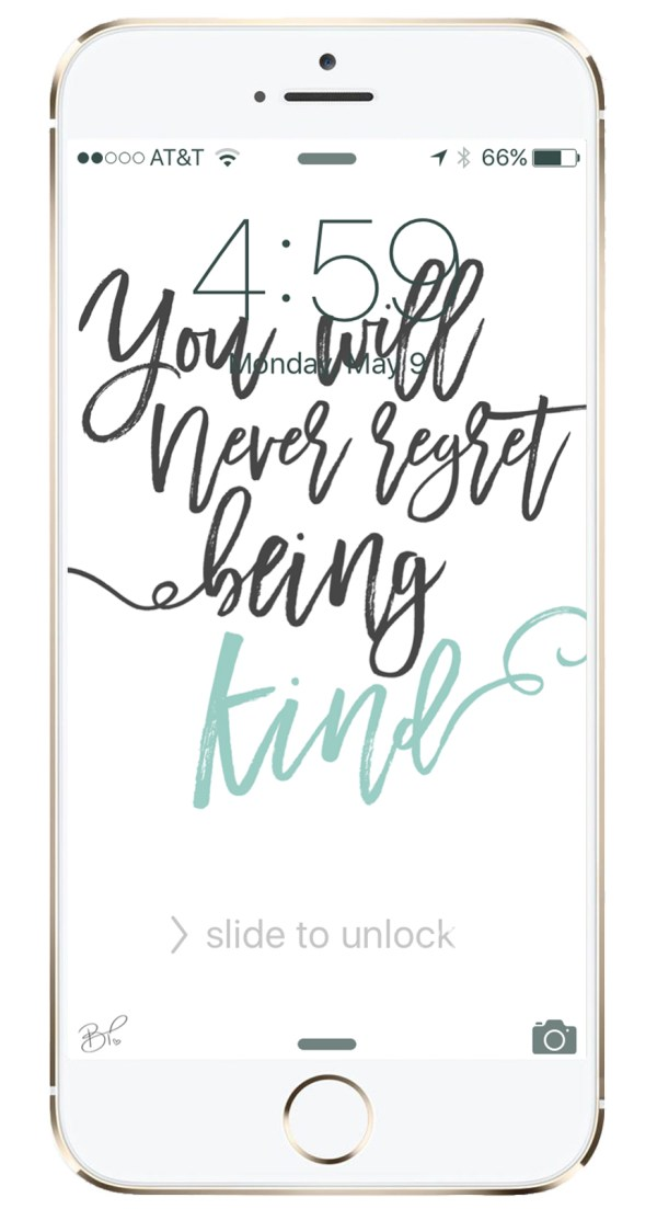 You will never regret being kind iPhone background