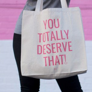 You Totally Deserve That Tote canvas hot pink