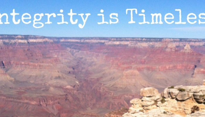 Integrity is Timeless