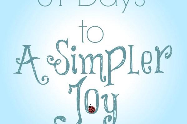 31 Days to #ASimplerJoy!