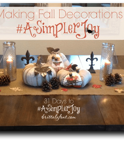 31 Days to #ASimplerJoy: Making Fall Decorations