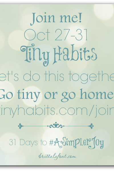 31 Days to #ASimplerJoy: Tiny Habits