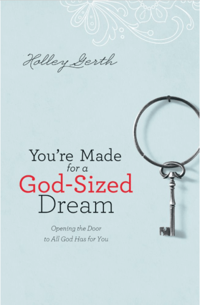 Youre-Made-for-a-God-Sized-Dream-by-Holley-Gerth