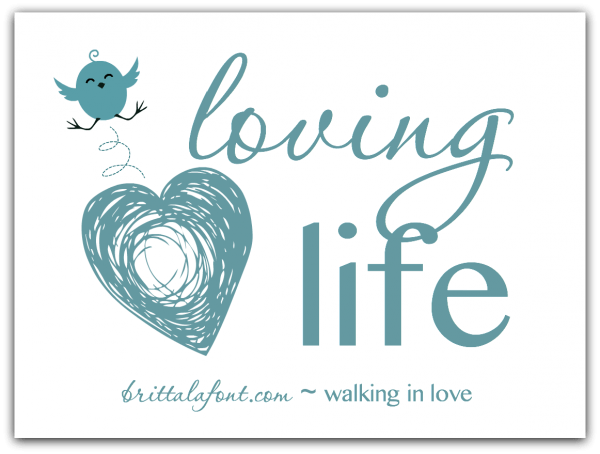 loving life, walking in love, filled with His Spirit, clinging to His Word