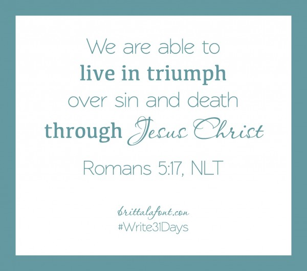 Romans 5.17 Live in Triumph