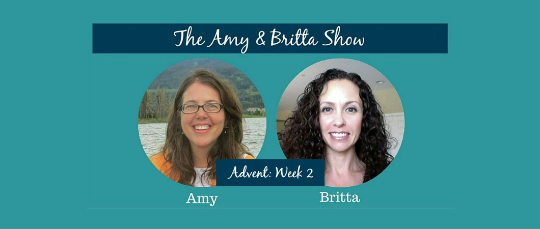 The Amy & Britta Show - Advent Week Two