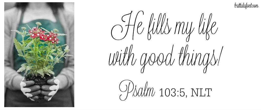 He fills my life with good things
