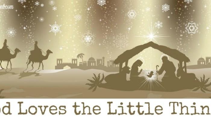 Remember: God Loves the Little Things…