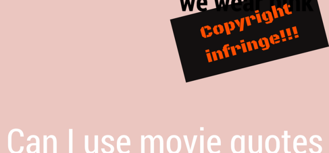 Can you use movie quotes in your business?