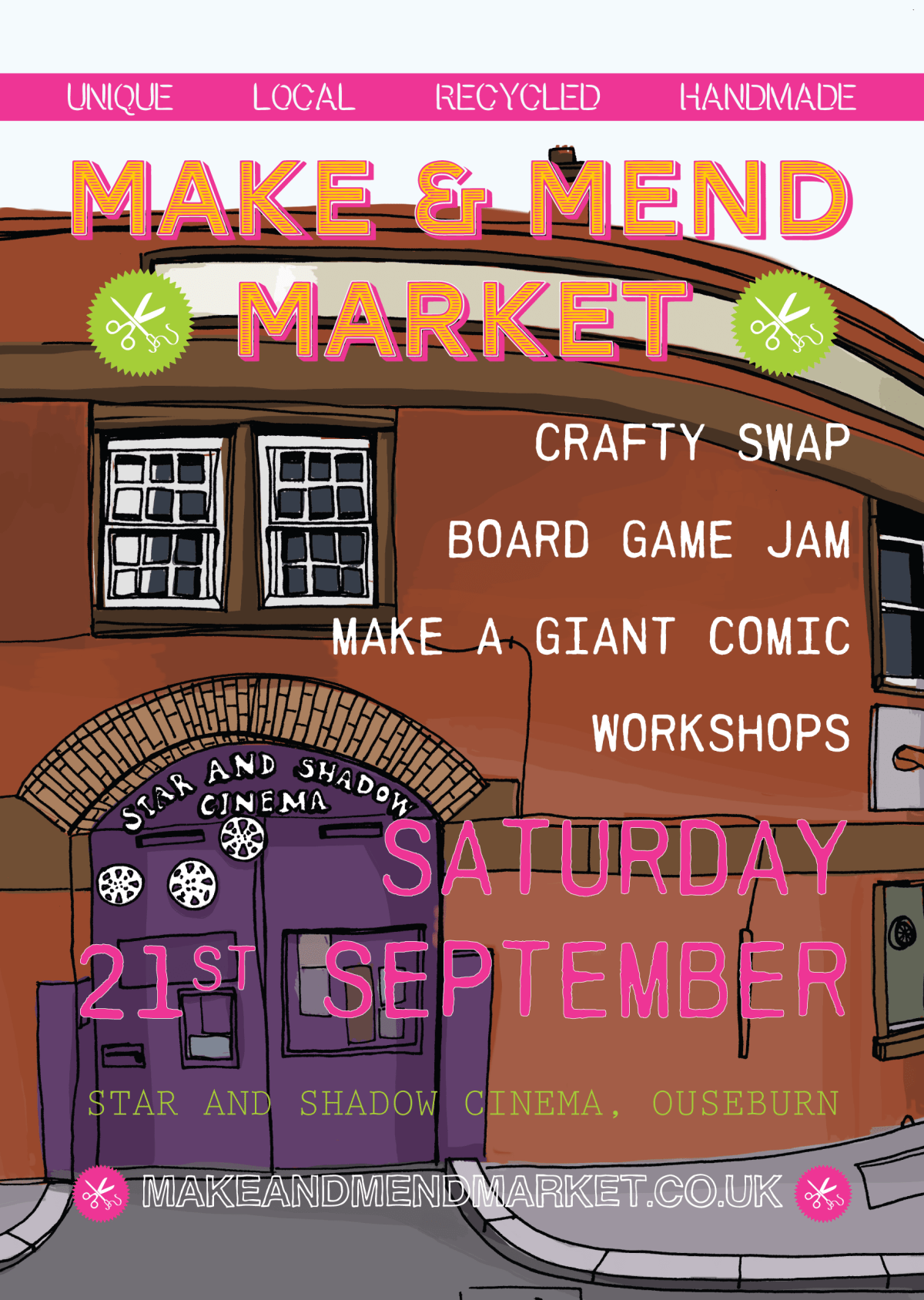 Make & Mend Market Flyer Design - September 2013 Star and Shadow Cinema - Illustration by Katie Chappell