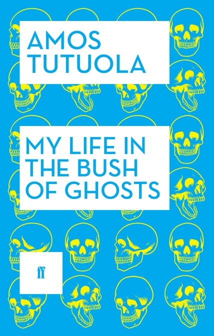 tutuola-faber-faber-reissue-cover-bush-ghost