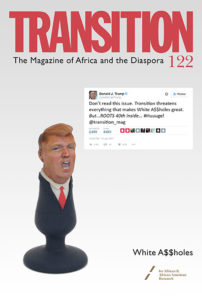 "Transition Magazine's Latest Issue 122 Is a ""White A$$holes"" Response to Trump"