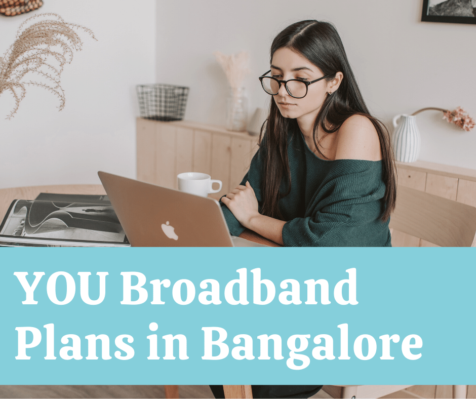 YOU Broadband Plans in Bangalore