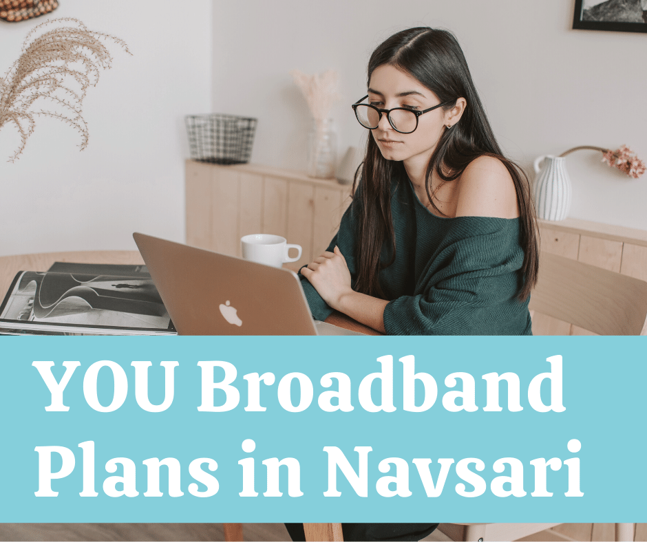 YOU Broadband Plans in Navsari