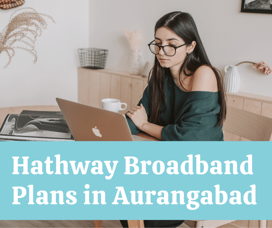 Hathway Broadband Plans in Aurangabad