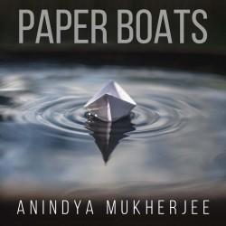 Anindya Mukherjee - Paper Boats