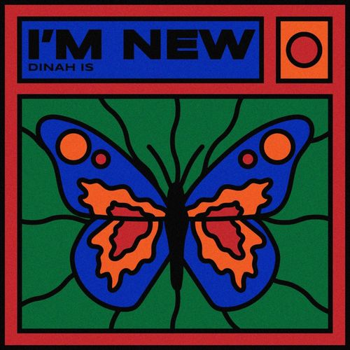 Dinah Is – I'm New