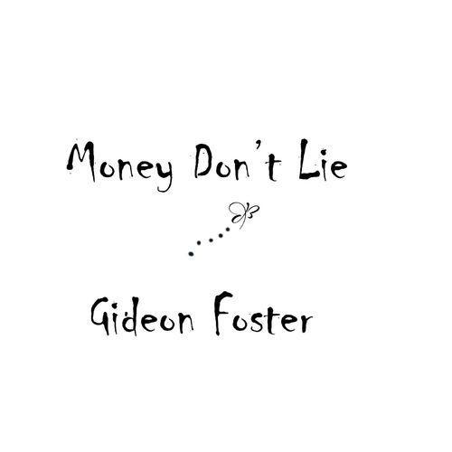 Gideon Foster – Money Don't Lie