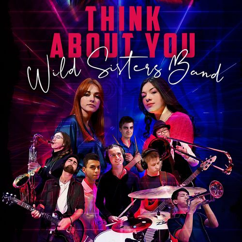 Wild Sisters Band - Think About You