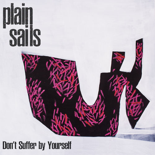 Plain Sails - Don't Suffer By Yourself
