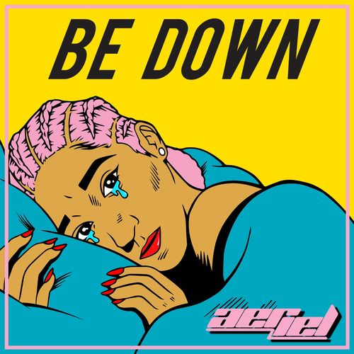 Aeriel - Be Down