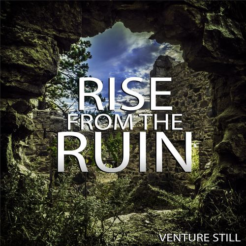 Venture Still - Rise From the Ruin