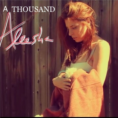 Aleesha - A Thousand