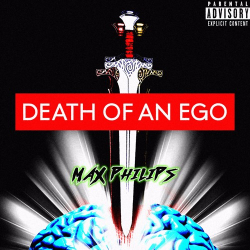 Max Philips - Death of an Ego